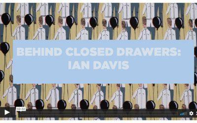 Behind Closed Drawers: Ian Davis